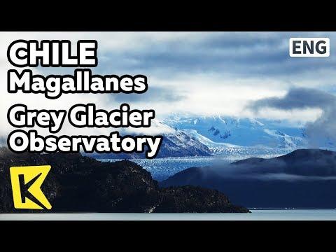 【K】Chile Travel-Magallanes[칠레 여행-마가야네스]그레이 빙하 전망대/Grey Glacier/Patagonia/Torres del Paine