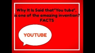 """WHY IS IT SAID THAT """"YOUTUBE"""", IS ONE AMAZING INVENTION? 