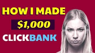 HOW I MADE OVER $1000 ON CLICKBANK WITHOUT WEBSITE FOR FREE
