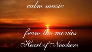 Спокойная музыка из фильмов. Heart of Nowhere #MusV