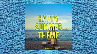 Happy Summer Theme by NAVSI100 (Official Instrumental)