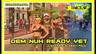 Sean Paul, Leftside - Dem Nuh Ready Yet - DANCE BRASIL   COREOGRAFIA - LÉO LIMA