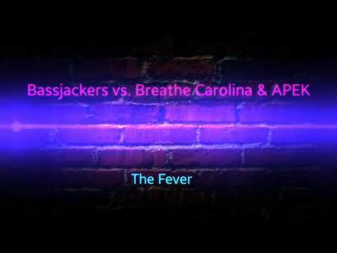 Bassjackers vs Breathe Carolina & APEK - The Fever