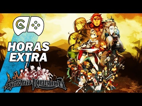 Gordeando con: Grand Kingdom | 3 Gordos Bastardos