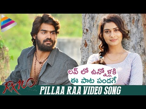 Pilla Raa Video Song | RX 100 Telugu Movie Songs | Karthikeya | 2018 Songs | Telugu FilmNagar
