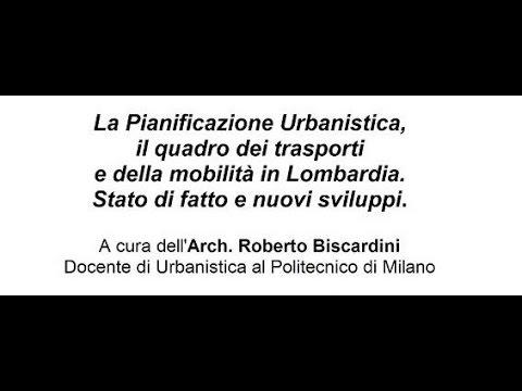 Pianificazione urbanistica, dei trasporti e mobilità in Lombardia  Roberto Biscardini