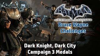 Batman: Arkham Origins - Dark Knight, Dark City Campaign Challenge [Bruce Wayne] 3 Medals