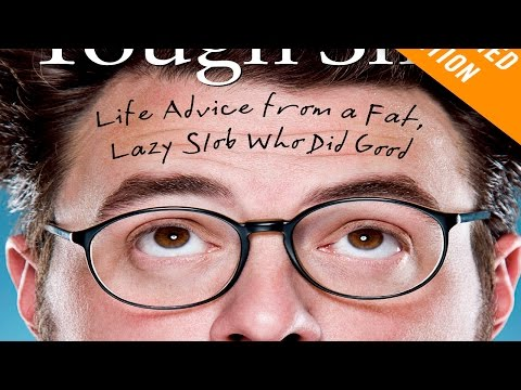 [Audiobook] Tough Shit  Life Advice from a Fat, Lazy Slob Who Did Good