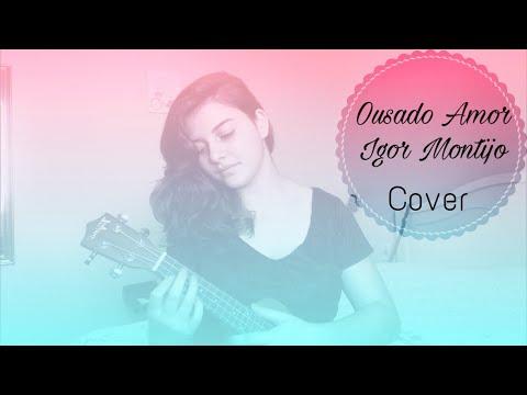 Ousado Amor - Igor Montijo | Cover Anna Gonçalves (Ukulele)