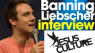 Jesus Culture || Banning Liebscher Interview || THiNK Dialogue