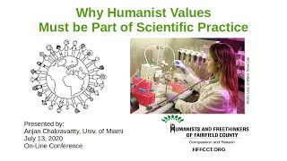 Why Humanist Values Must be Part of Scientific Practice