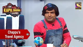 Chappu Opens A Travel Agency - The Kapil Sharma Show