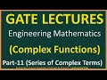 Complex Functions Part-11 (Series of Complex Terms) || Engineering Mathematics for GATE