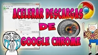 Como Acelerar las Descargas de Google Chrome Con Cheat Engine 6.4