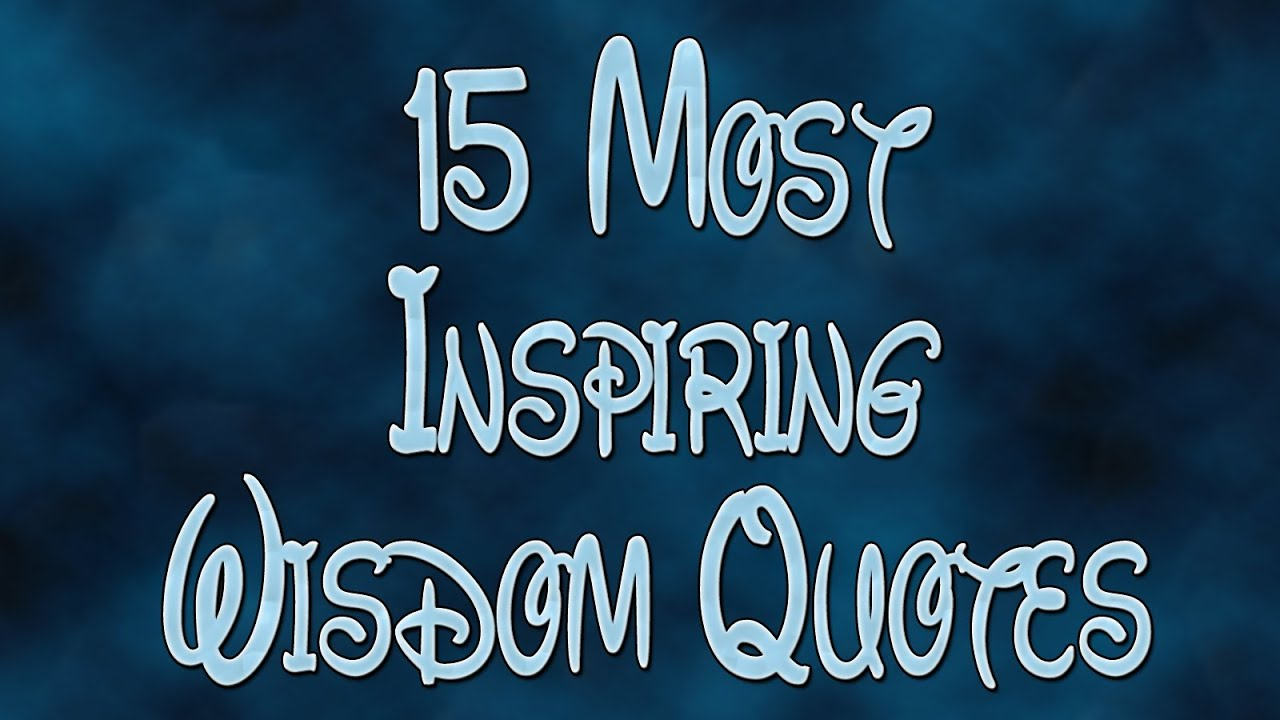 Wisdom Quotes 15 Most Inspiring Wisdom Quotes  Youtube