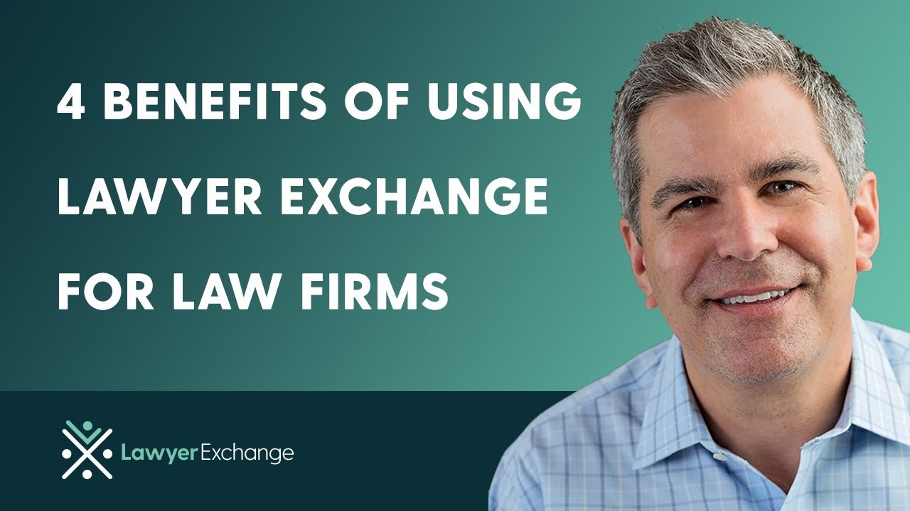 4 Benefits of Lawyer Exchange for Law Firms