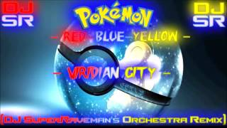 Pokemon: Red~Blue~Yellow - Viridian City [DJ SuperRaveman's Orchestra Remix]