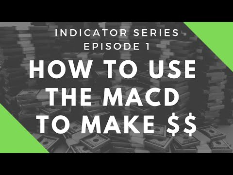 How To Use The MACD To Make Better Trades