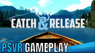 Catch & Release | PSVR | First Impressions!!!!