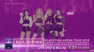 "LIVE DVD & Blu-ray ""BLACKPINK ARENA TOUR 2018"