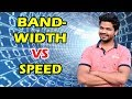 Bandwidth Vs Speed ? The Big Difference | Which is More Important?