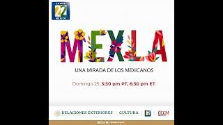 MEXLA: Una mirada de los mexicanos   25 de abril