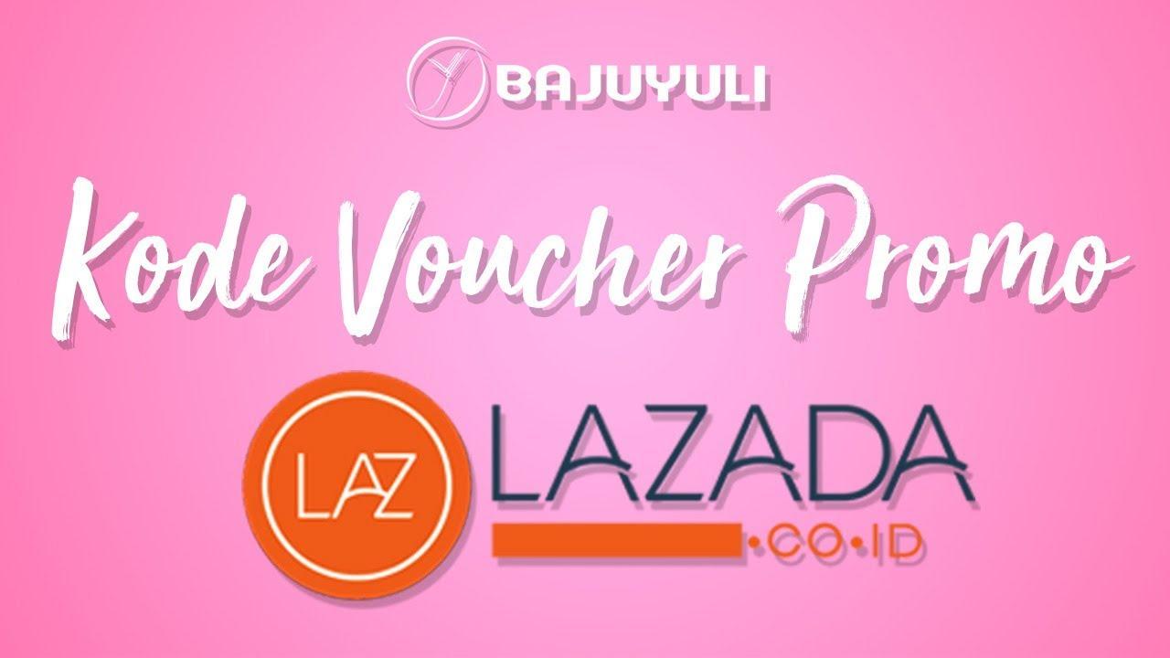 Cara Menggunakan Kode Voucher Promo Lazada Youtube
