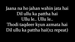 (LYRiCS)Dil Ullu Ka Pattha Lyrical Video – Jagga Jasoos | Arijit Singh
