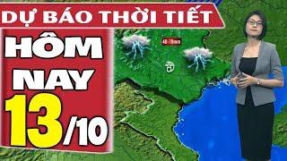 Dự báo thời tiết hôm nay mới nhất ngày 13/10   Dự báo thời tiết 3 ngày tới