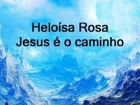 playback--heloísa-rosa--jesus-é-o-caminho