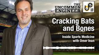 The Uncommon Engineer: Cracking Bats and Bones: Inside Sports Medicine with Omer Inan
