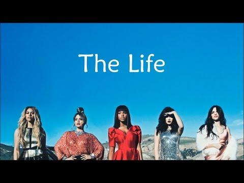 Fifth Harmony ~ The Life ~ Lyrics
