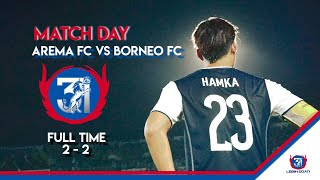 MATCH DAY AREMA FC VS BORNEO (Happy B'day AREMA FC)