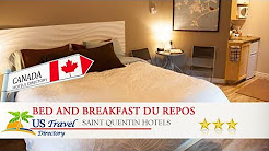 Bed and Breakfast Du Repos - Saint Quentin Hotels, Canada