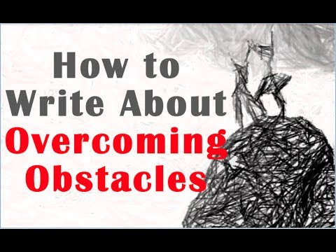 writing about overcoming obstacles  writing about overcoming obstacles
