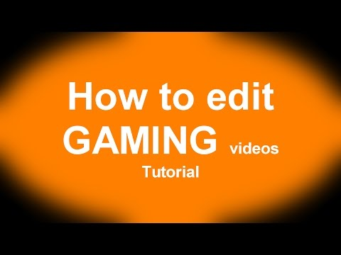 Tutorial On How To Edit Gaming Videos From A To Z