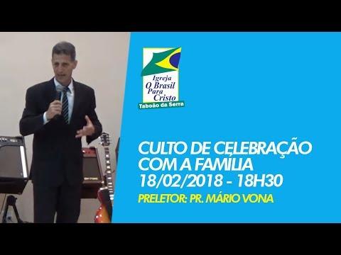 18/02/2018 - Celebração com a Família - OBPC Taboão da Serra