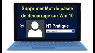 Comment Supprimer Mot de Passe Windows 10 du démarrage