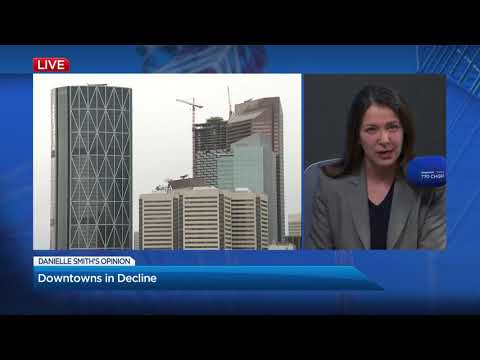 Danielle Smith On Decline Of Downtown Calgary