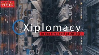 Xiplomacy in the first half of 2019 (I)
