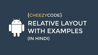 Android Relative Layout Tutorial With Examples (In Hindi) - #7