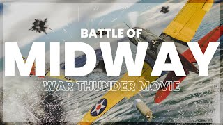The LARGEST battle you'll see today - Battle of Midway (War Thunder Movie)