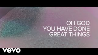 Phil Wickham - Great Things (Official Lyric Video)