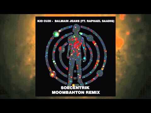 Kid Cudi - Balmain Jeans (Ft. Raphael Saadiq) (SoEcentrik Moombahton Remix)