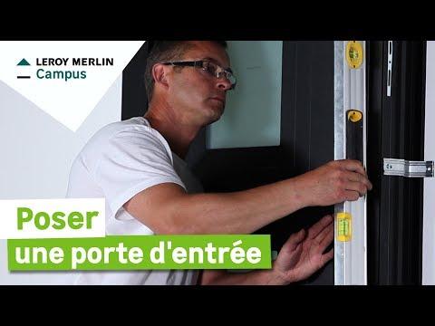 Comment Poser Une Porte D Entree Leroy Merlin Youtube