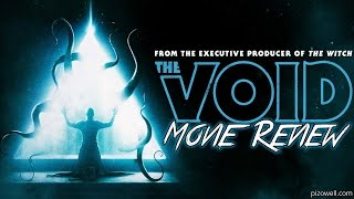 THE VOID (2017) - Movie Review