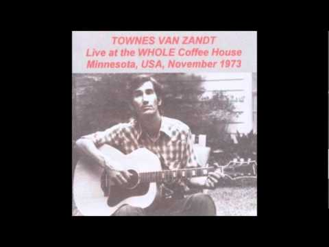 Townes Van Zandt - 10 - Pancho and Lefty (Whole Coffeehouse, November 1973)