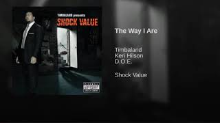"""The Way I Are"" - Timbaland (Ft. Keri Hilson, DOE) (EXTENDED)"