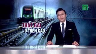 Cần làm rõ trách nhiệm ở dự án đường sắt Cát Linh - Hà Đông | VTC14