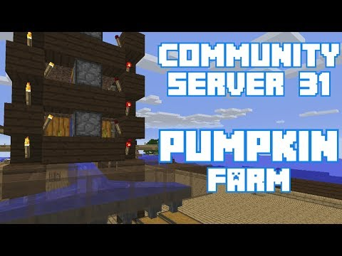 Minecraft Community Server 31: The Pumpkin Powered Random Pulse Pumpkin Farm!!